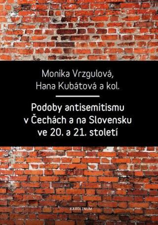 Podoby antisemitismu v Čechách a na Slovensku v 20. a 21. století [E-kniha]